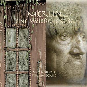 Merlin-eine mystische Reise, Tina Wiegand
